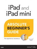 Ipad And Ipad Mini Absolute Beginner S Guide