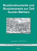 Musikinstrumente und Musizierpraxis zur Zeit Gustav Mahlers