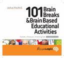 101 Brain Breaks and Brain Based Educational Activities