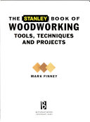 The Stanley Book of Woodworking Tools  Techniques and Projects
