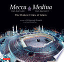 Mecca the Blessed  Medina the Radiant