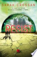 Resist by Sarah Crossan