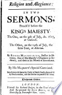 Religion And Allegiance In Two Sermons Preach D Before The King S Majesty 1627 The Second Edition