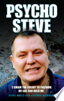 Psycho Steve - I Swam the Solent to Freedom. No Jail Can Hold Me