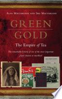 Green Gold by Alan Macfarlane