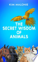 The Secret Wisdom Of Animals