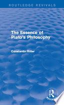 The Essence of Plato s Philosophy