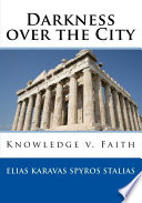 Darkness over the City: Knowledge v. Faith