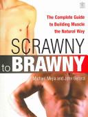 From Scrawny to Brawny