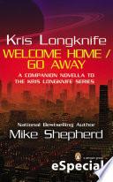 Kris Longknife  Welcome Home   Go Away