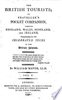 The British Tourists  Or Traveller s Pocket Companion  Through England  Wales  Scotland  and Ireland