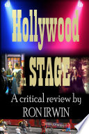 Hollywood on Stage A critical review by Ron Irwin