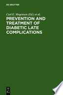 Prevention And Treatment Of Diabetic Late Complications
