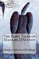 The Fairy Tales of Madame D Aulnoy