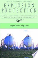 Explosion Protection  Practical Understanding of Recent Standards and New Legislation in Process Safety