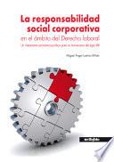 La Responsabilidad Social Corporativa En El Mbito Del Derecho Laboral Un Instrumento Econ Mico Jur Dico Para Un Humanismo Del Siglo Xxi