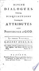 Divine Dialogues Containing Disquisitions Concerning the Attributes and Providence of God
