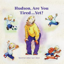 Hudson Are You Tired Yet?