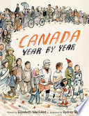 Canada Year by Year This Chronological Look At The