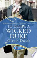 To Desire a Wicked Duke  A Rouge Regency Romance