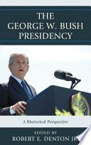 The George W  Bush Presidency