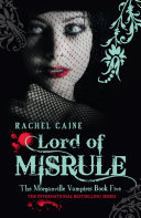 Lord of Misrule: The Morganville Vampires Book Five by Rachel Caine