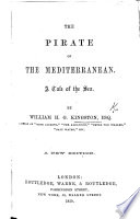 The Pirate Of The Mediterranean. A Tale Of The Sea, Etc : ...