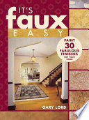 It s Faux Easy with Gary Lord
