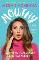 Mouthy - Unfiltered, Uncensored & Honest As Ever : who exploded onto our screens in some of...