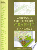 Landscape Architectural Graphic Standards : work for everyone involved with landscape architecture, design,...