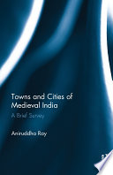 Towns And Cities Of Medieval India book