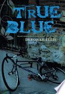 Ebook True Blue Epub Deborah Ellis Apps Read Mobile