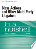 Class Actions and Other Multi Party Litigation in a Nutshell  4th