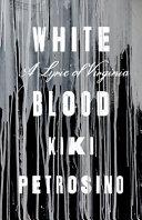 White Blood: A Lyric of Virginia