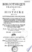 Bibliothèque françoise, ou Histoire de la littérature françoise... Par M. l'abbé Goujet