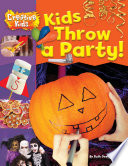 Kids Throw A Party
