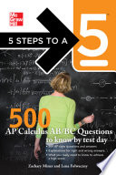 5 Steps to a 5 500 AP Calculus AB BC Questions to Know by Test Day