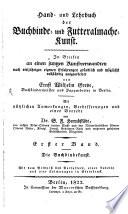 Hand- und Lehrbuch der Buchbinde- und Futteralmache-Kunst