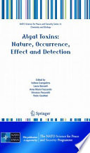 Algal Toxins: Nature, Occurrence, Effect and Detection The Nato Advanced Study Institute