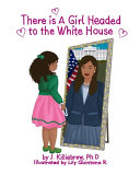 Book There is A Girl Headed to the White House
