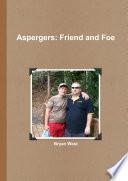 Aspergers: Friend And Foe : ...