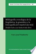 Bibliografía cronológica de la lingüística, la gramática y la lexicografía del español (BICRES III)