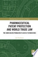 Pharmaceutical Patent Protection and World Trade Law