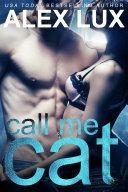 Call Me Cat  Call Me Cat Book 1 Of 3