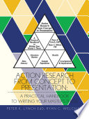 Action Research From Concept to Presentation  A Practical Handbook to Writing Your Master s Thesis