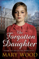 The Forgotten Daughter : book in the girls who went to...