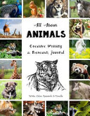 All about Animals   Creative Writing and Research Journal