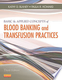 Basic Applied Concepts Of Blood Banking And Transfusion Practices E Book
