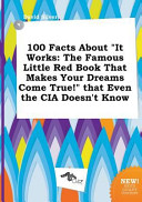 100 Facts About It Works