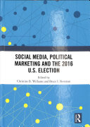 Social Media  Political Marketing and the 2016 U  S  Election